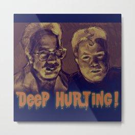 Deep Hurting Metal Print