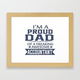 I'M A PROUD ACCOUNTANT'S DAD Framed Art Print