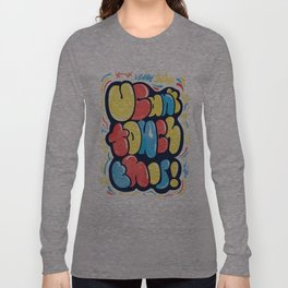 U Can't Touch This Long Sleeve T-shirt