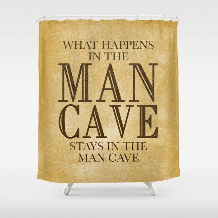 Man Cave Shower Curtain By Mistymichelledesign
