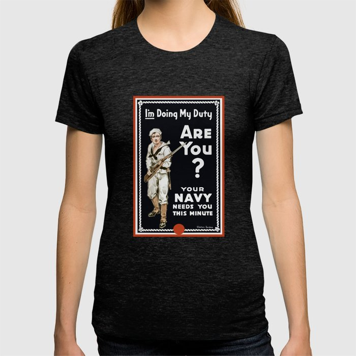 I'm Doing My Duty Are You? -- WWI Navy T-shirt