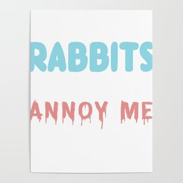 I Love Rabbits It's People Who Annoy Me Poster
