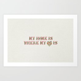 My Home is where my heart is - Vintage By Totalia Art Print