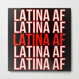 Latina Af Metal Print