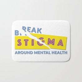 Break stigma around mental health Bath Mat
