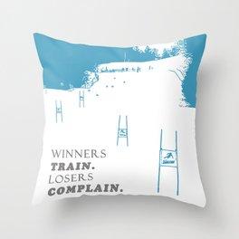 SKI RACING - WINNERS TRAIN LOSERS COMPLAIN - BLUE Throw Pillow