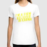 karma T-shirts featuring Karma.  by JessicaSzymanski