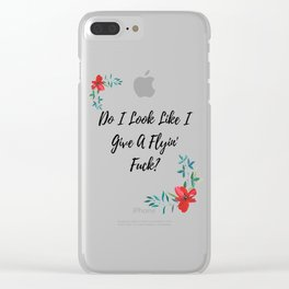 Do I Look Like I Give A Flyin' Fuck? Clear iPhone Case