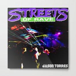 Streets of Rave Metal Print