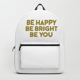 be happy cool saying and inspirational quote Backpack