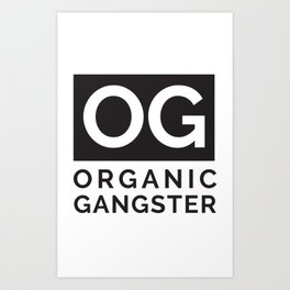Organic Gangster - Vegan/Natural/Vegetarian Art Print