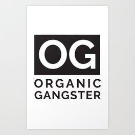 Organic Gangster - Vegan/Natural/Vegetarian Art Print