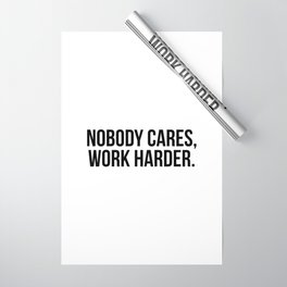 Nobody cares, work harder. Wrapping Paper