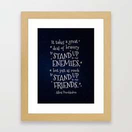 STAND UP TO OUR FRIENDS - HP1 DUMBLEDORE QUOTE Framed Art Print