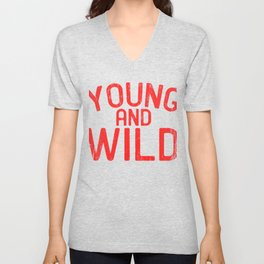 """A Perfect Gift For Wild Friends Saying """"Young And Wild"""" T-shirt Design Youth New Youthful Adolescent Unisex V-Neck"""
