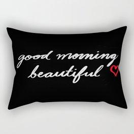 good morning beautiful 2 Rectangular Pillow