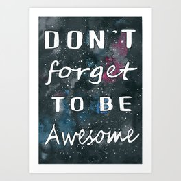 DFTBA - Galaxy  background don't forget to be awesome quote Art Print