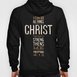 I Can Do All Things Through Christ Bible Verse Hoody