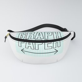 I See You Have Graph Paper You Must Be Plotting Something For Math Lover Fanny Pack