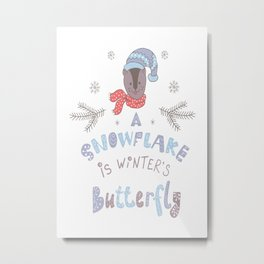 A Snowflake is Winter's Butterfly Metal Print
