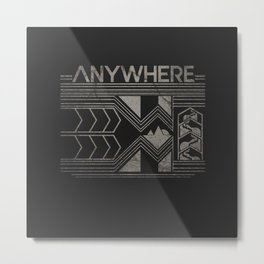Anywhere Metal Print