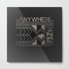 Anywhere Metal Print