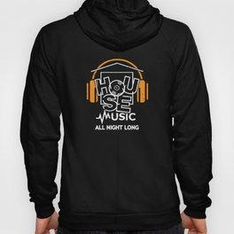 House Music All Night Long Hoody