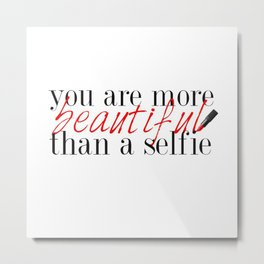 You are not your selfie... Metal Print
