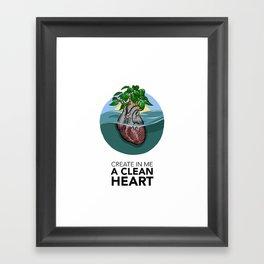 #10 Create in Me a Clean Heart Framed Art Print