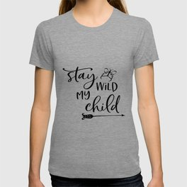 Stay Wild My Child, Gift For Kids, Home Decor, Baby Room, Kids Room, Kids T-shirt