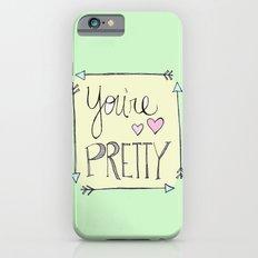 You're Pretty iPhone 6s Slim Case