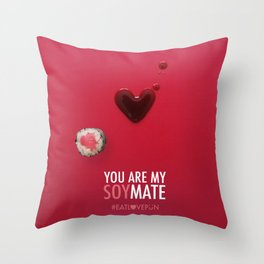 You are my Soymate Throw Pillow