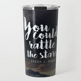 You could rattle the stars (moon included) Travel Mug