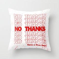 No Thanks Throw Pillow
