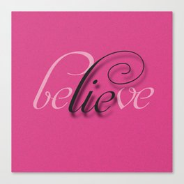 Lie in Believe Canvas Print