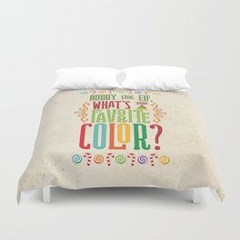 Buddy the Elf, What's Your Favorite Color? Duvet Cover