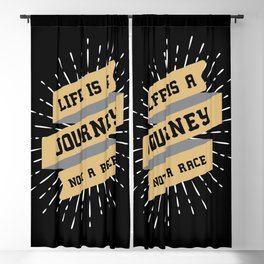 Life is a Journey, not a Race / motivational quote Blackout Curtain