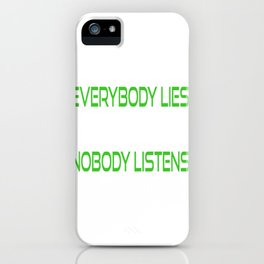 """A Nice Simple Lies Tee For Liars """"Everybody Lies But It Doesn't Matter Since Nobody Listens"""" T-shirt iPhone Case"""