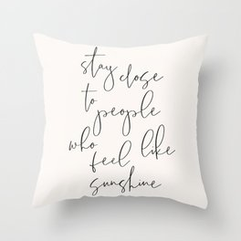 Stay close to the Sunshine - Positive words Throw Pillow