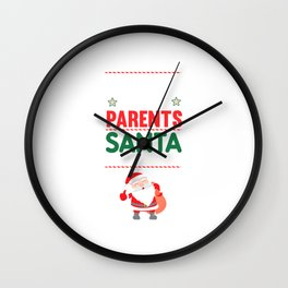 Be Nice to Your Parents Santa is Watching Funny T-shirt Wall Clock