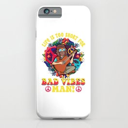 Life Is Too Short For Bad Vibes Man! Guitar Hippie iPhone Case