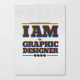 I Am Graphic Designer Canvas Print