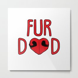 Fur Dad Metal Print