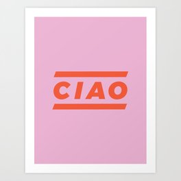 CIAO Italian Type Print - Pink & Red Art Print
