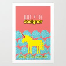 Design and Be Awesome! Art Print