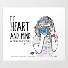The heart and mind are the true lens of the camera. Art Print