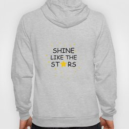 Shine like the stars quote Hoody