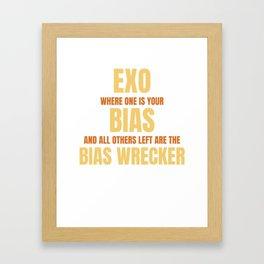 Famous & Fabulous Bias Tshirt Design Exo where one is your bias Framed Art Print