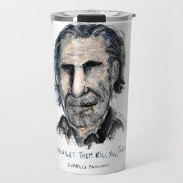 Charles Bukowski Travel Mug
