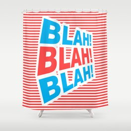 Blah! Blah! Blah!, funny typography poster, Shower Curtain